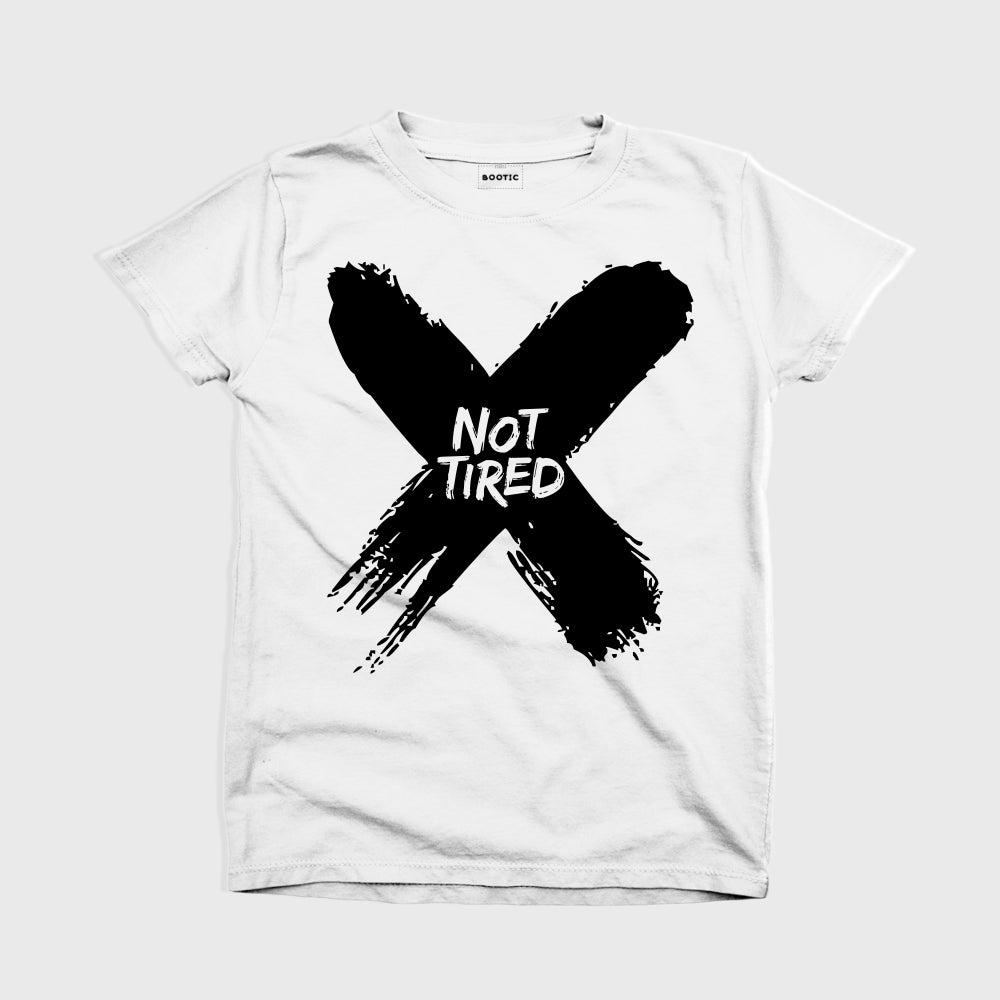 Not Tired T-Shirt